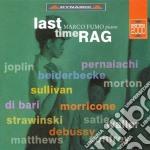 Last Time Rag - Musica Per Pianoforte cd musicale di Marco Fumo
