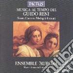 Ensemble Aurora - Musica Al Tempo Di G. Reni cd musicale di Artisti Vari