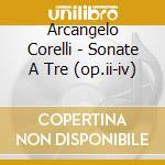 Sonate a tre da camera op.ii-iv cd musicale di Arcangelo Corelli