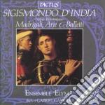Elyma - Madrigali, Arie E Balletti cd musicale di Sigismondo D'india