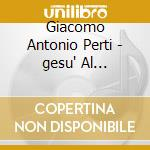 Vartolo Sergio - Vartolo Sergio-ges? Al Sepolcro cd musicale di Perti giacomo antonio