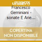 Festina Lente - Festina Lente-sonate E Arie Per Flauto cd musicale di Francesco Geminiani