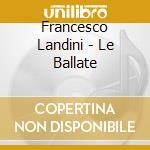 Ballate cd musicale di Francesco Landini
