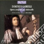 Opera completa per violoncello cd musicale di Domenico Gabrielli