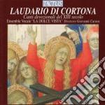 Ensemble La Dolce Vista - Laudario Di Cortona cd musicale di Ensemble vocale la dolce