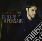 Andrea Balestrieri - Continuo A Pensarci cd musicale di Balestrieri Andrea