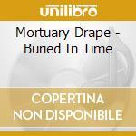 Mortuary Drape - Buried In Time cd musicale di Drape Mortuary