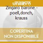 Zingaro barone - poell,donch, krauss cd musicale di J. Strauss