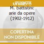 M. battistini: arie da opere (1902-1912) cd musicale di Battistini m. -vv.aa