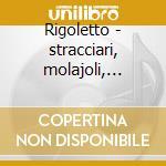 Rigoletto - stracciari, molajoli, mi'30 cd musicale di Giuseppe Verdi