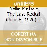 Nellie melba: ult.recital(+arie 1907-26) cd musicale di Melba n. - vv.aa.