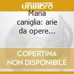 Maria caniglia: arie da opere 1930-1946 cd musicale di Caniglia m. - vv.aa.