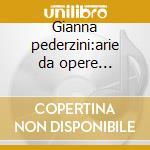 Gianna pederzini:arie da opere (1928-42) cd musicale di Pederzini g.- vv.aa.