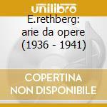 E.rethberg: arie da opere (1936 - 1941) cd musicale di Rethberg e. - vv.aa.