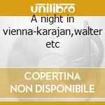 A night in vienna-karajan,walter etc cd musicale di Strauss - vv.aa.
