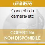 Concerti da camera/etc cd musicale di Vivaldi