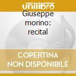 Giuseppe morino: recital cd musicale di Morino g. -vv.aa.