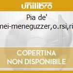 Pia de' tolomei-meneguzzer,o.rsi,rigacci cd musicale di Donizetti