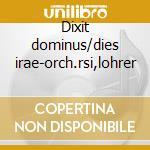 Dixit dominus/dies irae-orch.rsi,lohrer cd musicale di A. Lotti