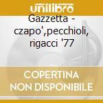 Gazzetta - czapo',pecchioli, rigacci '77 cd musicale di Rossini