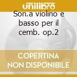 Son.a violino e basso per il cemb. op.2 cd musicale di Vivaldi