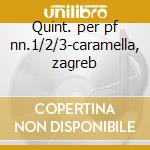 Quint. per pf nn.1/2/3-caramella, zagreb cd musicale di Boccherini
