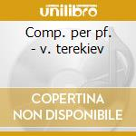 Comp. per pf. - v. terekiev cd musicale di G.f. Malipiero