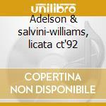 Adelson & salvini-williams, licata ct'92 cd musicale di Bellini