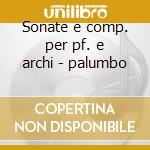 Sonate e comp. per pf. e archi - palumbo cd musicale di Respighi
