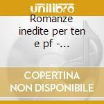 Romanze inedite per ten e pf - tenzi cd musicale di Leoncavallo