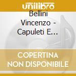 Capuleti e i montecchi(ext)-ricciarelli cd musicale di Bellini
