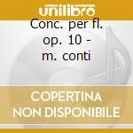Conc. per fl. op. 10 - m. conti cd musicale di Vivaldi