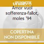 Amor vuol sofferenza-fallot, moles '94 cd musicale di L. Leo