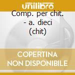 Comp. per chit. - a. dieci (chit) cd musicale di Ponce