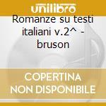 Romanze su testi italiani v.2^ - bruson cd musicale di F.p. Tosti