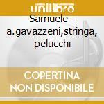 Samuele - a.gavazzeni,stringa, pelucchi cd musicale di J.h. Mayr