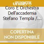 Coro E Orchestra Dell'accademia Stefano Templa / Peiretti Massimo - Passione Di Cristo Secondo San Marco cd musicale di L. Perosi