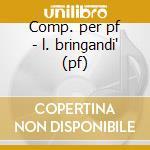 Comp. per pf - l. bringandi' (pf) cd musicale di Kuhlau