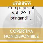 Comp. per pf vol. 2^- l. bringandi' (pf) cd musicale di Kuhlau