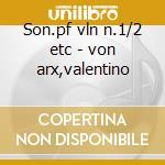 Son.pf vln n.1/2 etc - von arx,valentino cd musicale di Prokofiev