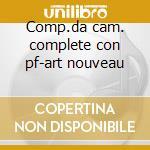 Comp.da cam. complete con pf-art nouveau cd musicale di Debussy