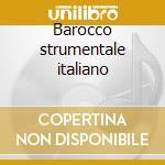 Barocco strumentale italiano cd musicale di Artisti Vari