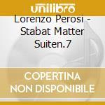 Lorenzo Perosi - Stabat Matter Suiten.7 cd musicale di Lorenzo Perosi