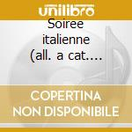Soiree italienne (all. a cat. gen 1996) cd musicale di Rossini