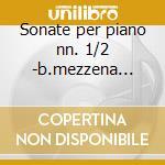 Sonate per piano nn. 1/2 -b.mezzena (pf) cd musicale di Brahms