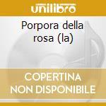 Porpora della rosa (la) cd musicale di Torrejon y vel.