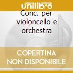Conc. per violoncello e orchestra cd musicale di G.f. Malipiero