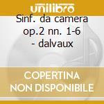 Sinf. da camera op.2 nn. 1-6 - dalvaux cd musicale di Nicolo' Porpora