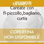 Cantate con fl-piccollo,bagliano, curtis cd musicale di A. Scarlatti