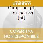 Comp. per pf. - m. patuzzi (pf) cd musicale di Etc Clementi\dussek